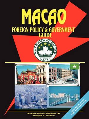Macao Foreign Policy and Government Guide (Paperback)