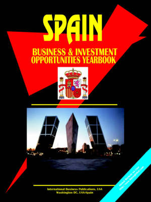 Spain Business and Investment Opportunities Yearbook (Paperback)