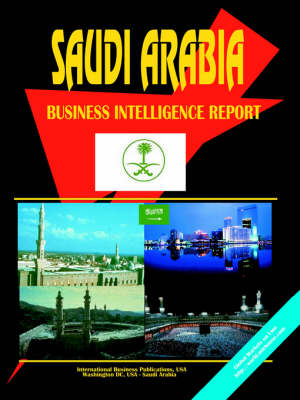 Saudi Arabia Business Intelligence Report (Paperback)