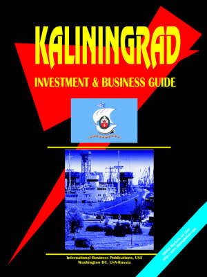 Kaliningrad Oblast Regional Investment and Business Guide (Paperback)