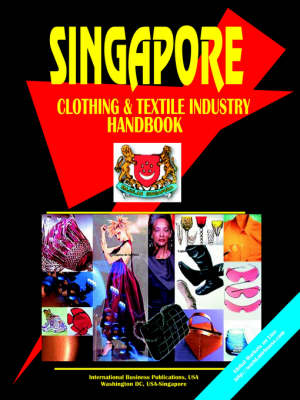 Singapore Clothing and Textile Industry Handbook (Paperback)