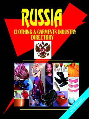 Russia Clothing and Garments Industry Directory (Paperback)