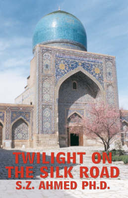 Twilight on the Silk Road (Paperback)