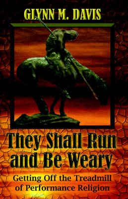 They Shall Run and Be Weary (Paperback)
