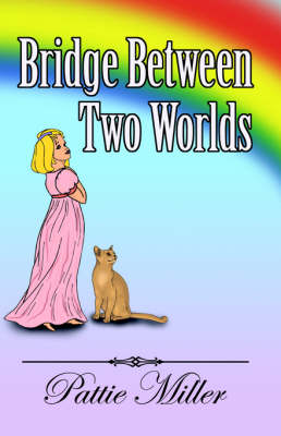 Bridge Between Two Worlds (Paperback)