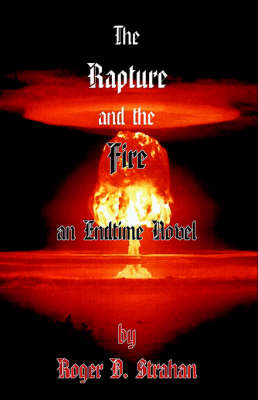 The Rapture and the Fire (Paperback)