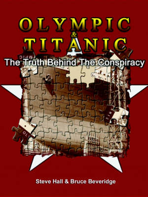 Olympic & Titanic: The Truth Behind the Conspiracy (Paperback)