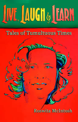 Live, Laugh and Learn: Tales of Tumultuous Times (Paperback)