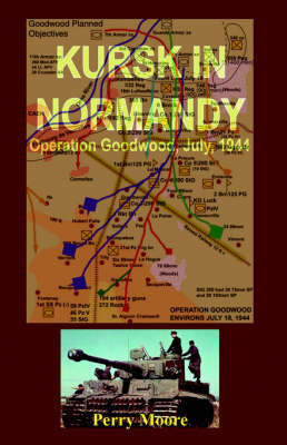 Kursk in Normandy: Operation Goodwood 1944 (Paperback)