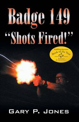 Badge 149: Shots Fired! (Paperback)