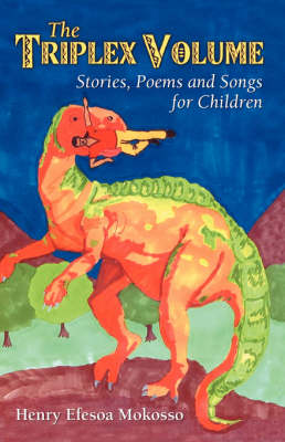 The Triplex Volume: Stories, Poems and Songs for Children (Paperback)