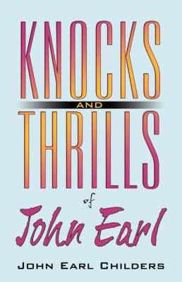 Knocks and Thrills of John Earl (Paperback)
