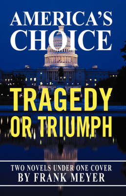 America's Choice: Tragedy or Triumph (Paperback)