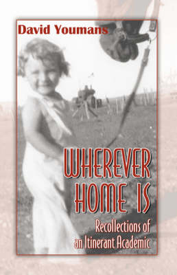 Wherever Home Is: Recollections of an Itinerant Academic (Paperback)