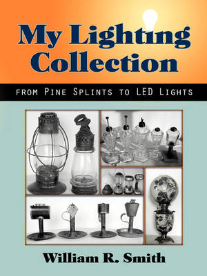 My Lighting Collection, from Pine Spints to Led Lights (Paperback)
