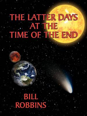 The Latter Days at the Time of the End (Paperback)