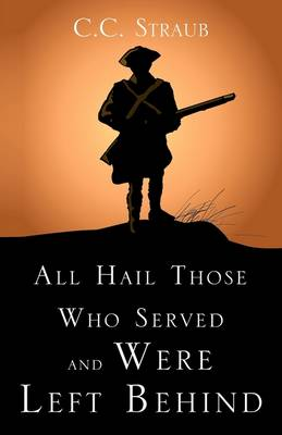 All Hail Those Who Served and Were Left Behind (Paperback)