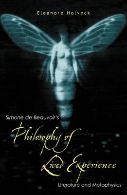 Simone de Beauvoir's Philosophy of Lived Experience: Literature and Metaphysics (Paperback)