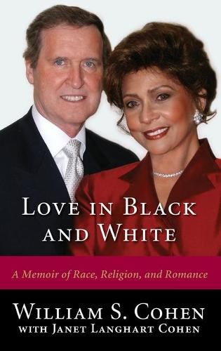 Love in Black and White: A Memoir of Race, Religion and Romance (Hardback)