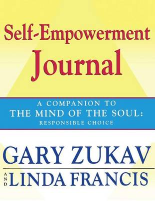 "Self-empowerment Journal: A Companion to the ""Mind of the Soul"" (Paperback)"