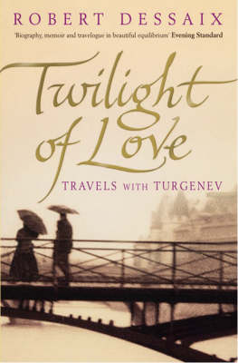 Twilight of Love: Travels with Turgenev (Paperback)