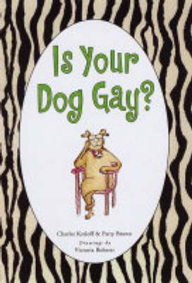 Is Your Dog Gay? (Hardback)