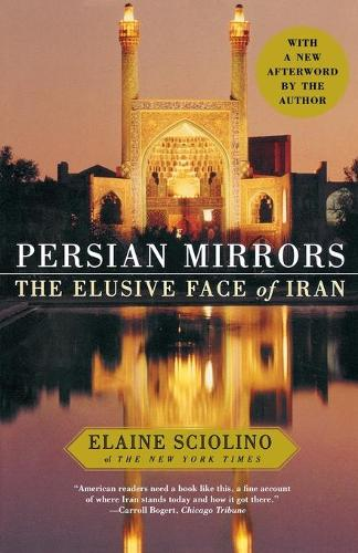 Persian Mirrors: The Elusive Face of Iran (Paperback)