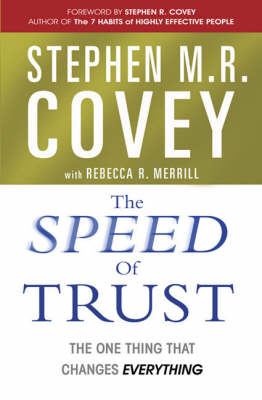 The Speed of Trust: The One Thing That Changes Everything (Paperback)