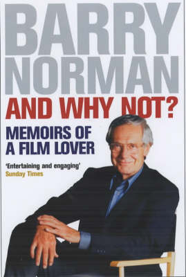 And Why Not?: Memoirs of a Film Lover (Paperback)