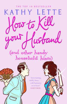 How to Kill Your Husband (and Other Handy Household Hints) (Paperback)