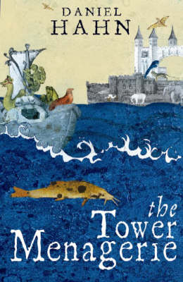 The Tower Menagerie: The Amazing True Story of the Royal Collection of Wild Beasts (Paperback)