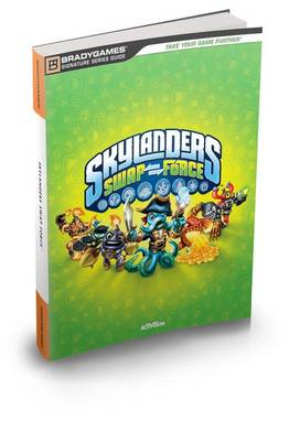 Skylanders Swap Force Signature Series Strategy Guide (Paperback)