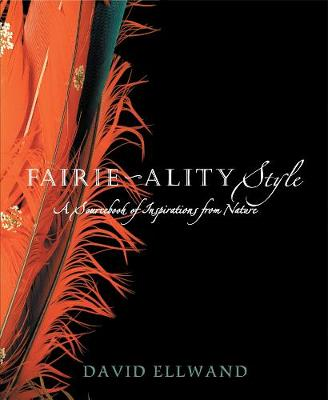 Fairie-Ality Style: A Sourcebook of Inspirations from Nature (Paperback)