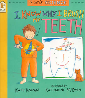 I Know Why I Brush My Teeth - Sam's Science S. (Paperback)