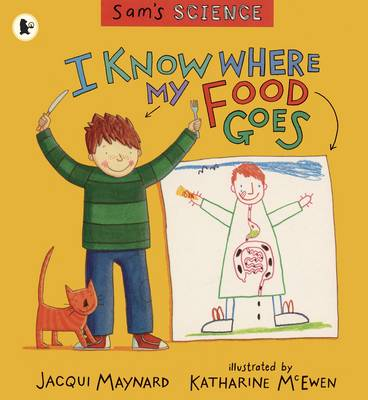 I Know Where My Food Goes - Sam's Science S. (Paperback)