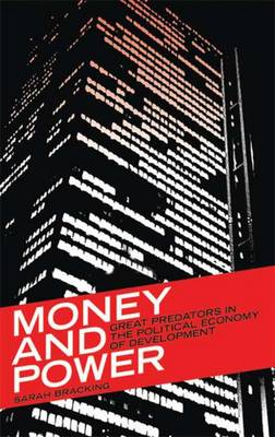 Money and Power: Great Predators in the Political Economy of Development - Third World in Global Politics (Paperback)