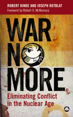 War No More: Eliminating Conflict in the Nuclear Age (Paperback)