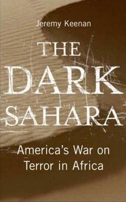 The Dark Sahara: America's War on Terror in Africa (Paperback)
