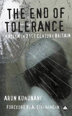 The End of Tolerance: Racism in 21st Century Britian (Hardback)