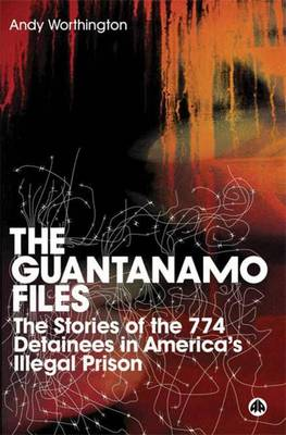 The Guantanamo Files: The Stories of the 774 Detainees in America's Illegal Prison (Paperback)