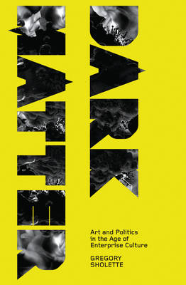 Dark Matter: Art and Politics in the Age of Enterprise Culture - Marxism and Culture (Hardback)