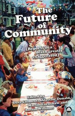 The Future of Community: Reports of a Death Greatly Exaggerated (Hardback)