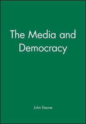 The Media and Democracy (Paperback)