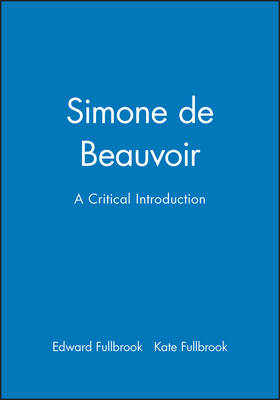 Simone de Beauvoir: A Critical Introduction - Key Contemporary Thinkers (Paperback)