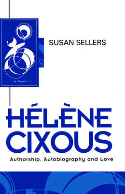 Helene Cixous: An Introduction - Key Contemporary Thinkers (Paperback)