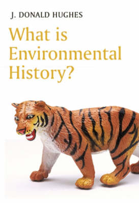 What is Environmental History? - What is History Series (Hardback)