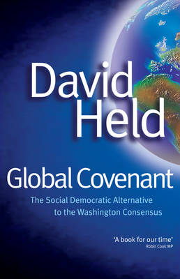 Global Covenant: The Social Democratic Alternative to the Washington Consensus (Hardback)