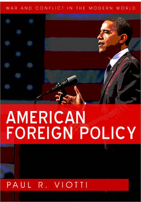 American Foreign Policy - War and Conflict in the Modern World (Hardback)