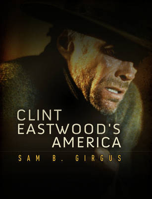 Clint Eastwood's America - Polity America Through the Lens Series (Paperback)