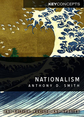 Nationalism: Theory, Ideology, History - Polity Key Concepts in the Social Sciences Series (Hardback)